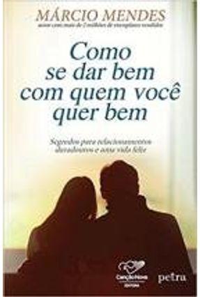 Como Se Dar Bem Com Quem Você Quer Bem - Márcio Mendes pdf epub