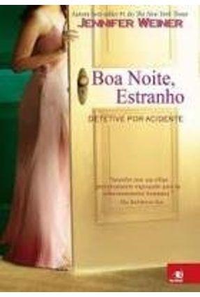 Boa Noite, Estranho - Weiner,Jennifer | Hoshan.org