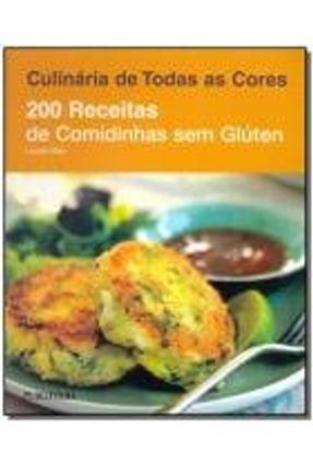 200 Receitas de Comidinhas Sem Glúten - Col. Culinária de Todas As Cores - Blair,Louise Blair,Louise pdf epub