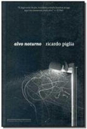 Alvo Noturno - Piglia,Ricardo pdf epub