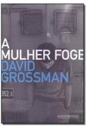 A Mulher Foge - GROSSMAN,DAVID | Tagrny.org