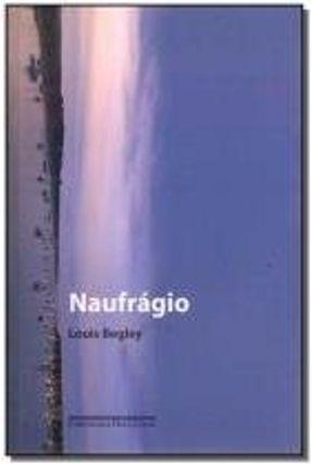 Naufrágio - Begley,Louis | Tagrny.org