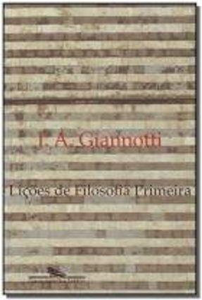 Lições de Filosofia Primeira - Giannotti,Jose Arthur. pdf epub
