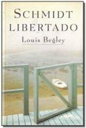Schmidt Libertado - Begley,Louis | Tagrny.org