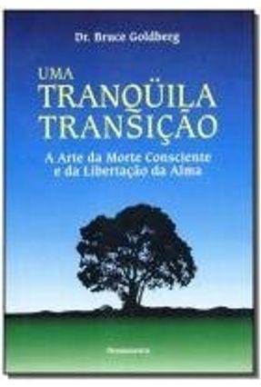 Uma Tranquila Transicao - Goldberg,Bruce   Hoshan.org