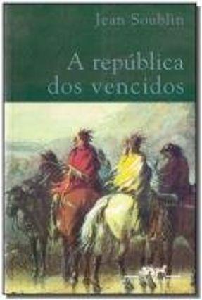 A República dos Vencidos - Soublin,Jean | Hoshan.org