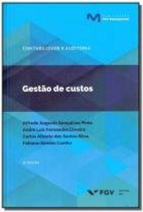 Gestao De Custos - Andre Luis Fernandes Limeira Silva,Carlos Alberto dos Santos | Hoshan.org