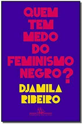 Quem Tem Medo do Feminismo Negro? - Ribeiro,Djamila   Tagrny.org