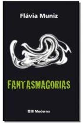 Fantasmagorias - Muniz,Flavia | Nisrs.org