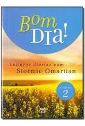 Bom Dia! - Leituras Diárias Com Stormie Omartian - Vol. 2 - Omartian,Stormie pdf epub