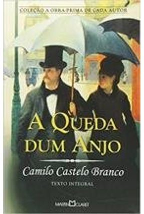 A Queda Dum Anjo - Col. a Obra-prima de Cada Autor - Branco,Camilo Castelo Branco,Camilo Castelo | Hoshan.org