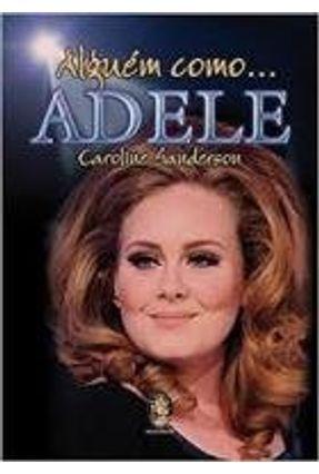 Alguém Como Adele - Sanderson,Caroline | Hoshan.org