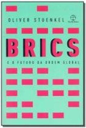 Edição antiga - Brics e o Futuro da Ordem Global - Stuenkel,Oliver Stuenkel,Oliver | Hoshan.org
