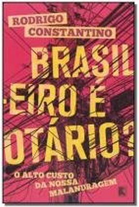 Brasileiro É Otário? - Constantino,Rodrigo pdf epub