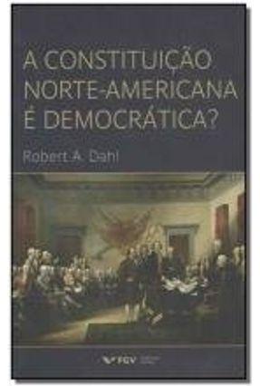 A Constituição Norte-Americana É Democrática? - Dahl,Robert A. | Nisrs.org