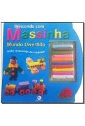 Brincando Com Massinha - Mundo Divertido - Editora Ciranda Cultural pdf epub