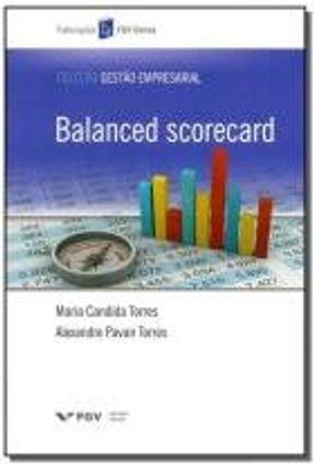 Balanced Scorecard - Col. Gestão Empresarial - Torres,Maria Candida Torres,Alexandre Pavan | Hoshan.org