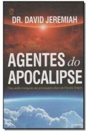 Agentes do Apocalipse - Uma Análise Instigante Dos Personagens-Chave do Fim Dos Tempos - Jeremiah,Dr. David Jeremiah,Dr. David pdf epub