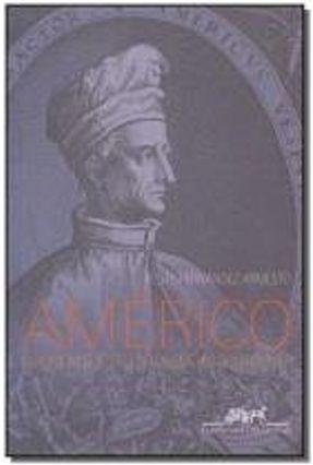 Américo - o Homem Que Deu Seu Nome Ao Continente - Armesto,Felipe Fernandez pdf epub