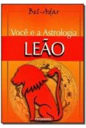 Você e a Astrologia - Leão - Bel-adar   Nisrs.org