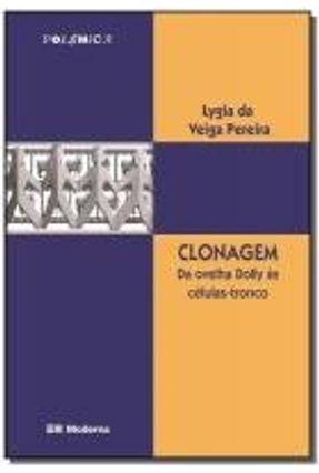 Clonagem da Ovelha Dolly Às Células Tronco - Pereira,Lygia Da Veiga   Tagrny.org