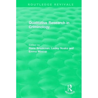 Qualitative Research In Criminology (1999)