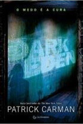 Dark Eden - o Medo É a Cura - Carman,Patrick pdf epub