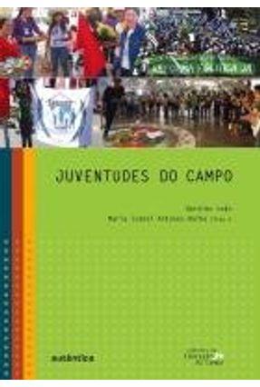 Juventudes do Campo - Col. Caminhos da Educação do Campo - Antunes-rocha,Maria Isabel Leão,Geraldo | Nisrs.org