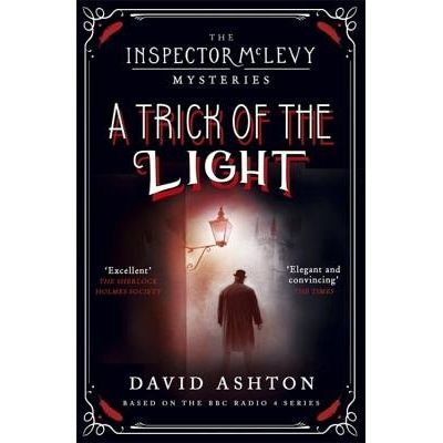 A Trick Of The Light - An Inspector McLevy Mystery 3