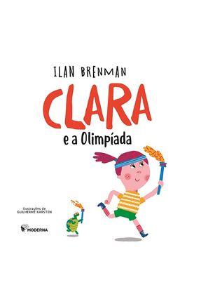 Clara e A Olimpíada - 2ª Ed - Rocha,Ruth Lorch,Dora | Tagrny.org