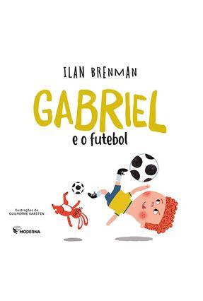 Gabriel e O Futebol - Brenman,Ilan pdf epub