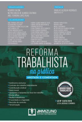 Reforma Trabalhista Na Prática - Calcini,Ricardo Coutinho,Nilton Carlos De Almeida Lopes Filho,Abel Ferreira | Tagrny.org