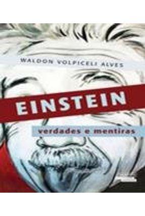 Einstein - Verdades e Mentiras - Col. Talentos da Literatura Brasileira - Alves, Waldon Volpiceli   Hoshan.org