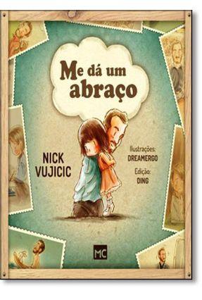 Me Dá Um Abraço - Vujicic,Nick Vujicic,Nick pdf epub