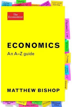 Economics - An A-Z Guide - Bishop,Matthew pdf epub