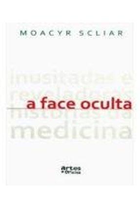 A Face Oculta - SCLIAR ,MOACYR | Tagrny.org