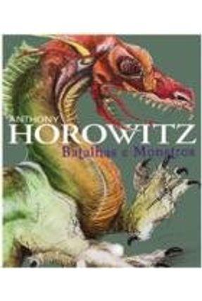 Batalhas e Monstros - Horowitz,Anthony | Hoshan.org