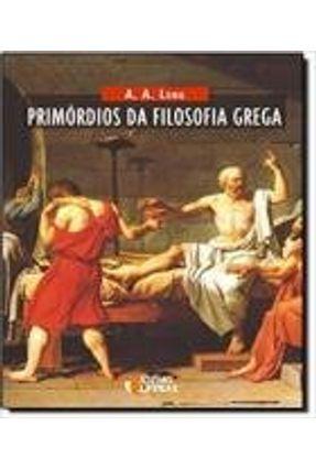 Primórdios da Filosofia Grega - Long,A.a. | Nisrs.org