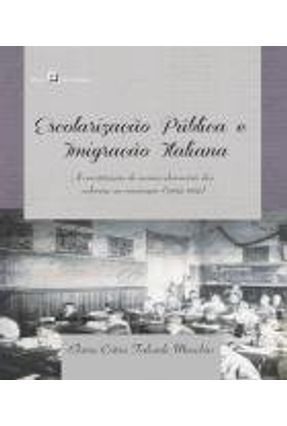 Escolarização Pública e Imigração Italiana - Elaine Cátia Falcade Maschio   Tagrny.org
