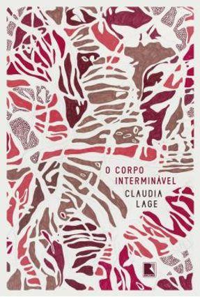 O Corpo Interminável - Lage,Claudia   Hoshan.org