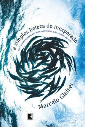 A Simples Beleza do Inesperado - Gleiser,Marcelo | Nisrs.org