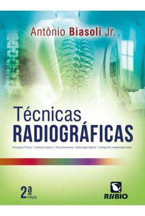 Técnicas Radiográficas - Biasoli Jr,Antônio Mendes | Hoshan.org