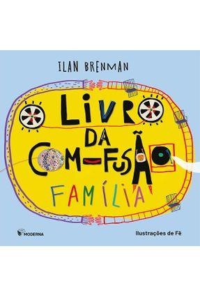 O Livro da Com-Fusão - Família - Brenman,Ilan | Tagrny.org