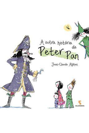 A Outra História De Peter Pan - Alphen,Jean-Claude | Hoshan.org