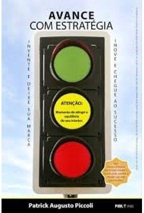Avance Com Estratégia - Piccoli,Patrick Augusto   Tagrny.org