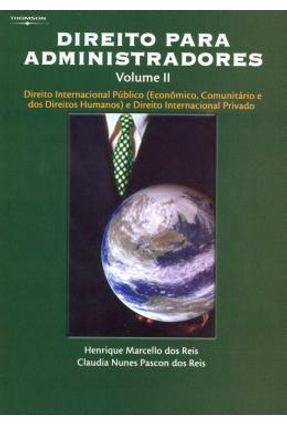 Direito para Administradores - Vol. II - Reis,Henrique Marcello dos Reis,Claudia Nunes Pascon dos | Tagrny.org