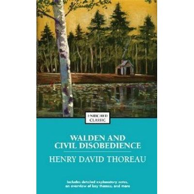 Walden Or, Life In the Woods / On the Duty of Civil Disobedience