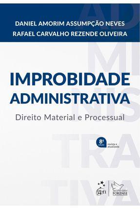 Improbidade Administrativa - Direito Material E Processual - Neves,Daniel Amorim Assumpção Oliveira,Rafael Carvalho Rezende | Hoshan.org