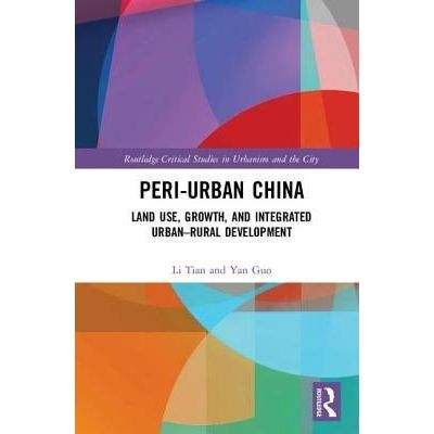 Peri-Urban China - Land Use, Growth, And Integrated Urban-Rural Development