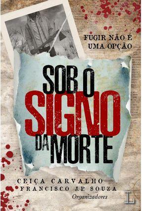 Sob O Signo Da Morte - Mourão,Alexandre Silva | Hoshan.org